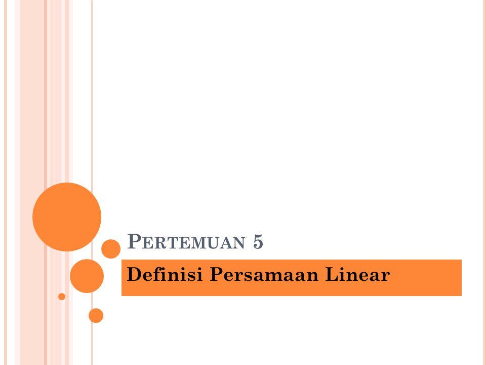 Definisi Persamaan Linear