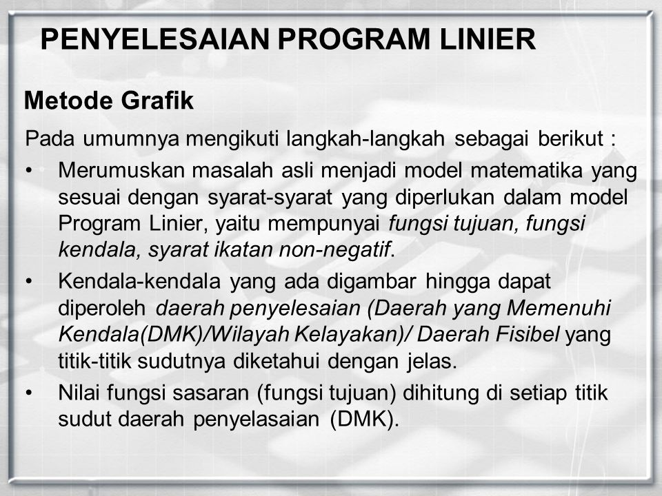 PENYELESAIAN PROGRAM LINIER