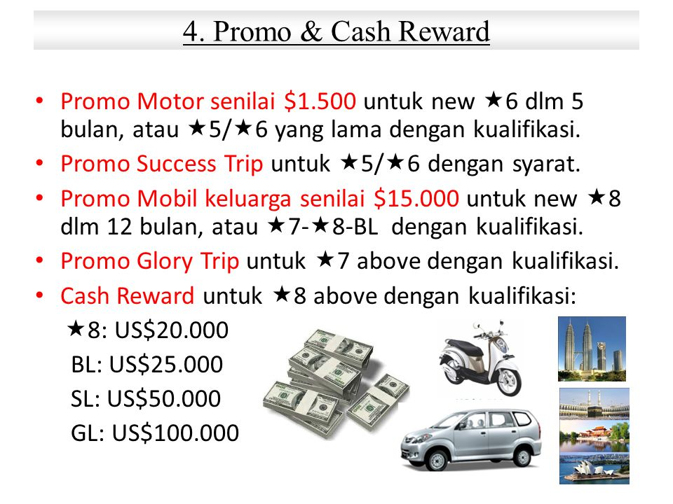 4. Promo & Cash Reward Promo Motor senilai $1.500 untuk new 6 dlm 5 bulan, atau 5/6 yang lama dengan kualifikasi.