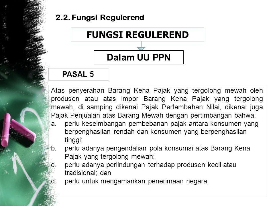 FUNGSI REGULEREND Dalam UU PPN 2.2. Fungsi Regulerend PASAL 5