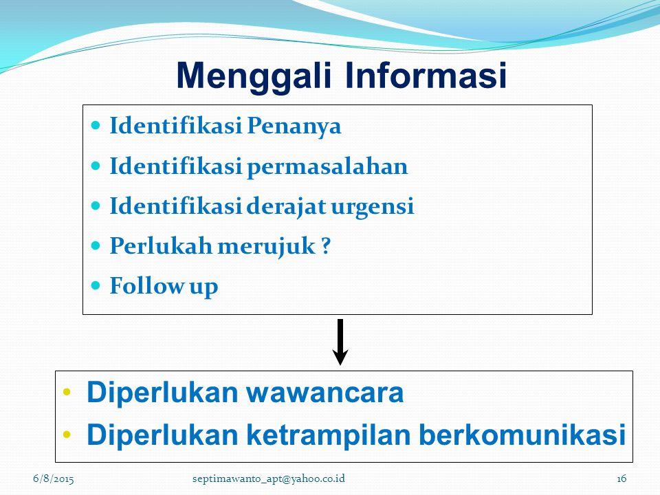 Menggali Informasi Diperlukan wawancara
