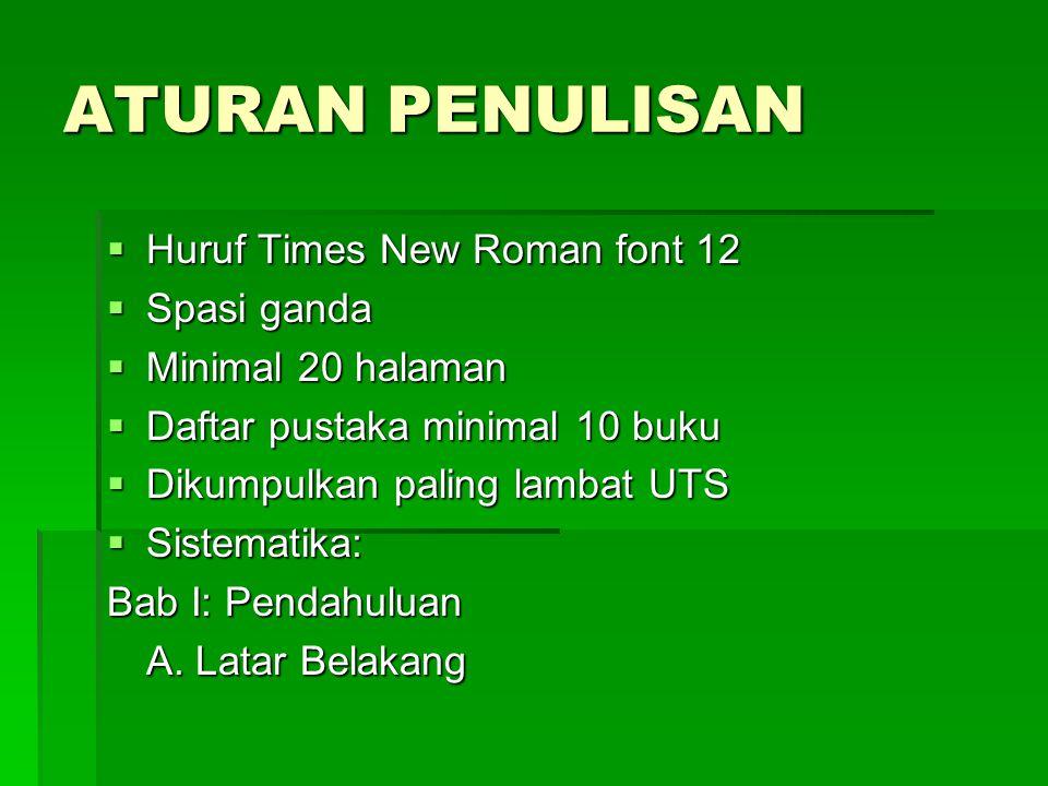 ATURAN PENULISAN Huruf Times New Roman font 12 Spasi ganda