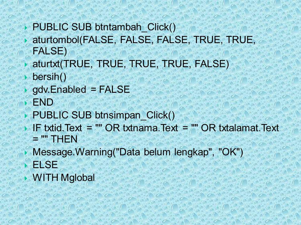 PUBLIC SUB btntambah_Click()