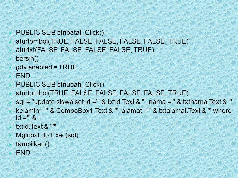 PUBLIC SUB btnbatal_Click()