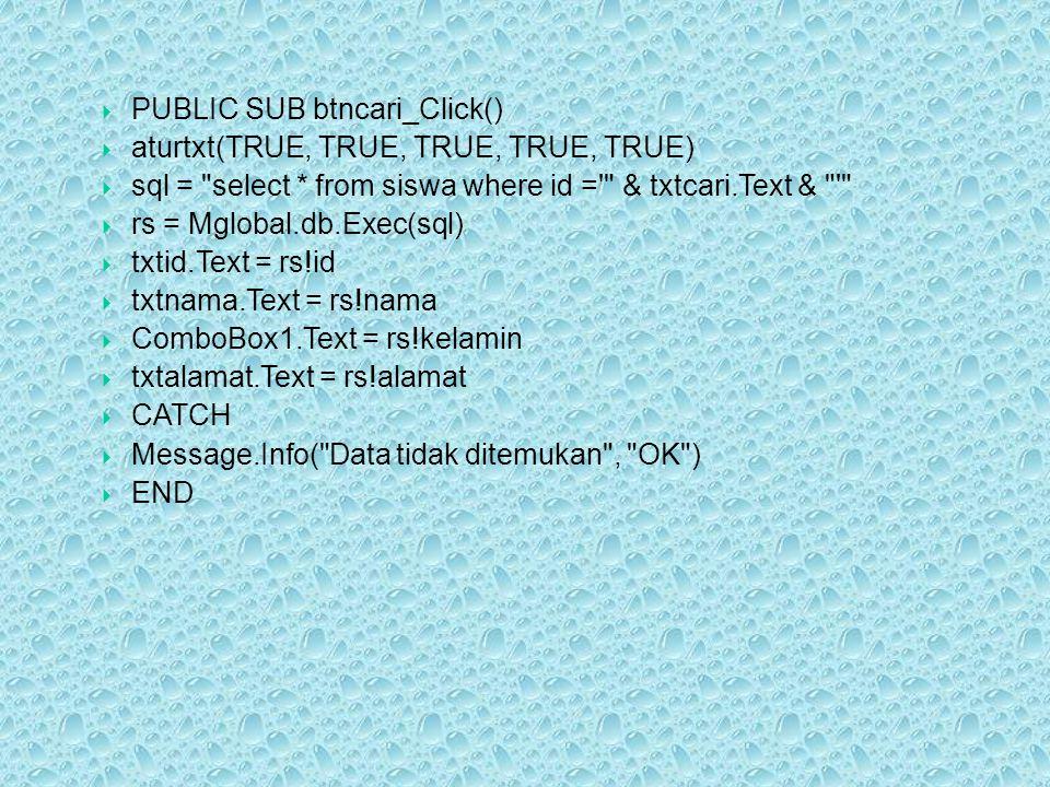 PUBLIC SUB btncari_Click()