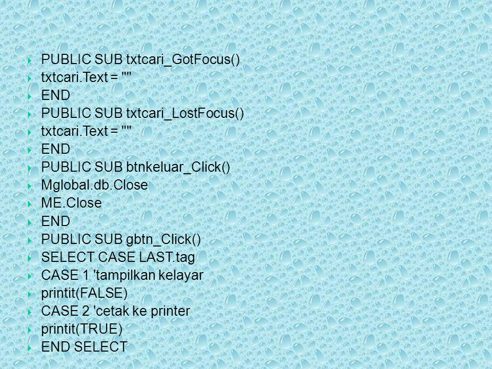 PUBLIC SUB txtcari_GotFocus()