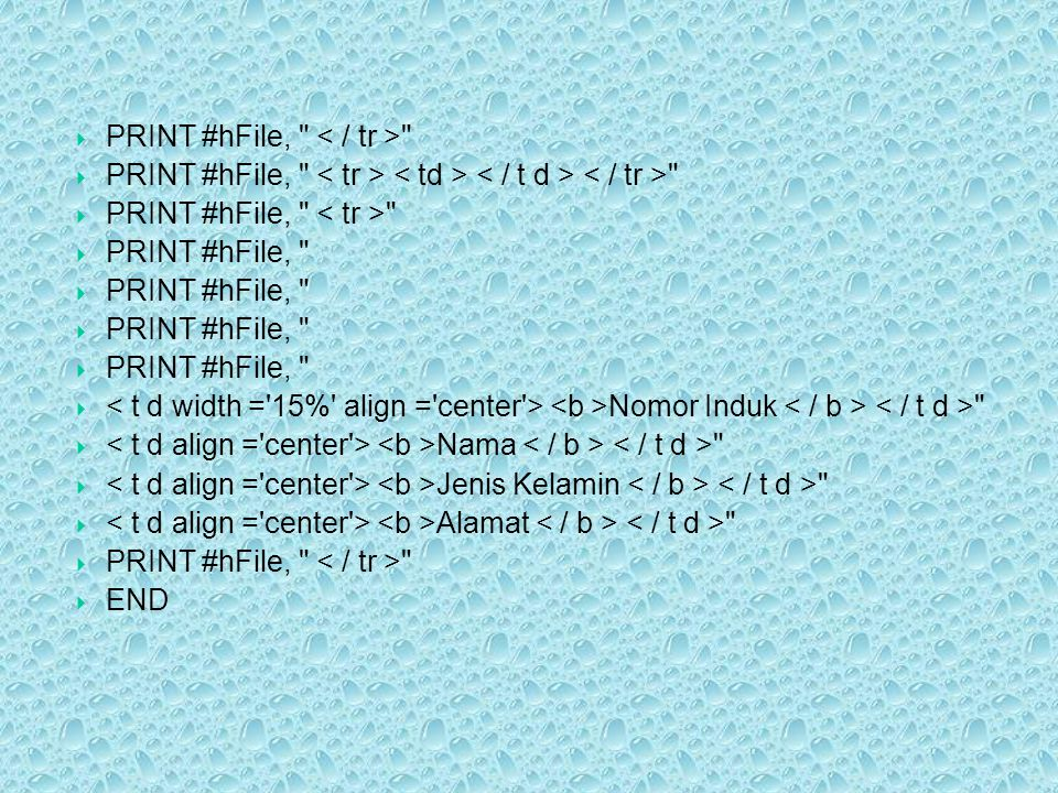 PRINT #hFile, < / tr >