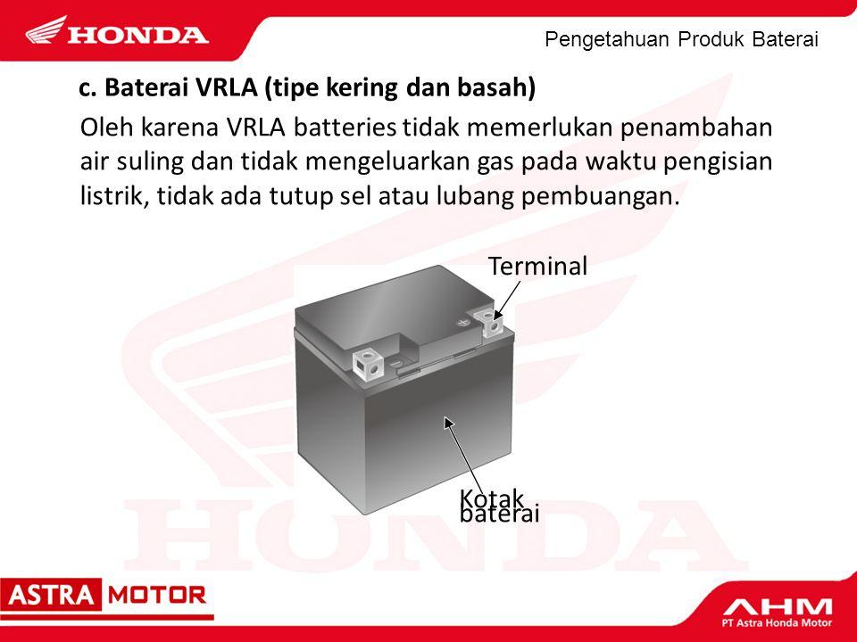 c. Baterai VRLA (tipe kering dan basah)