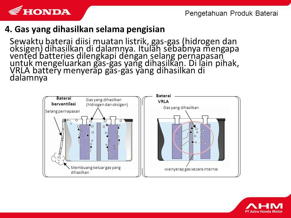 4. Gas yang dihasilkan selama pengisian