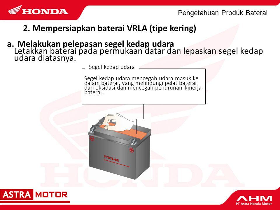 2. Mempersiapkan baterai VRLA (tipe kering)