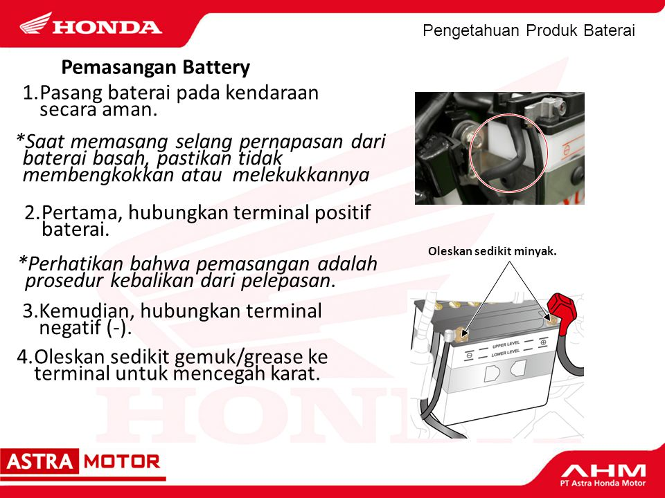 1. Pasang baterai pada kendaraan secara aman.