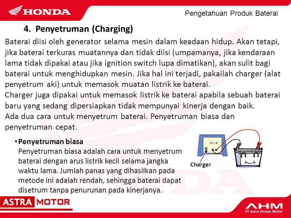 4. Penyetruman (Charging)