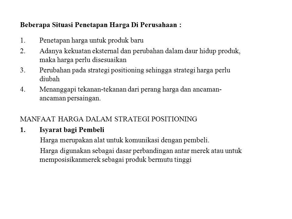 Beberapa Situasi Penetapan Harga Di Perusahaan :