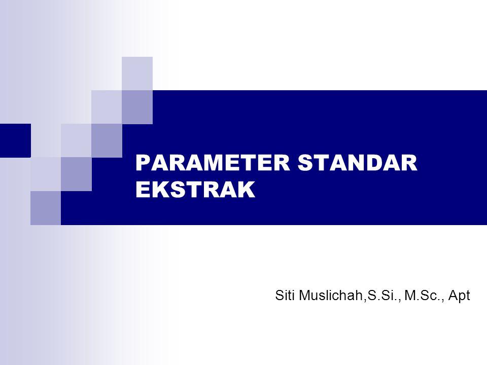 PARAMETER STANDAR EKSTRAK