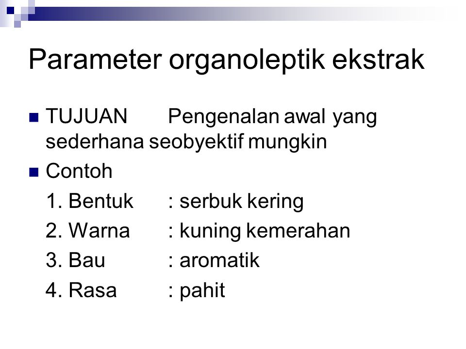 Parameter organoleptik ekstrak