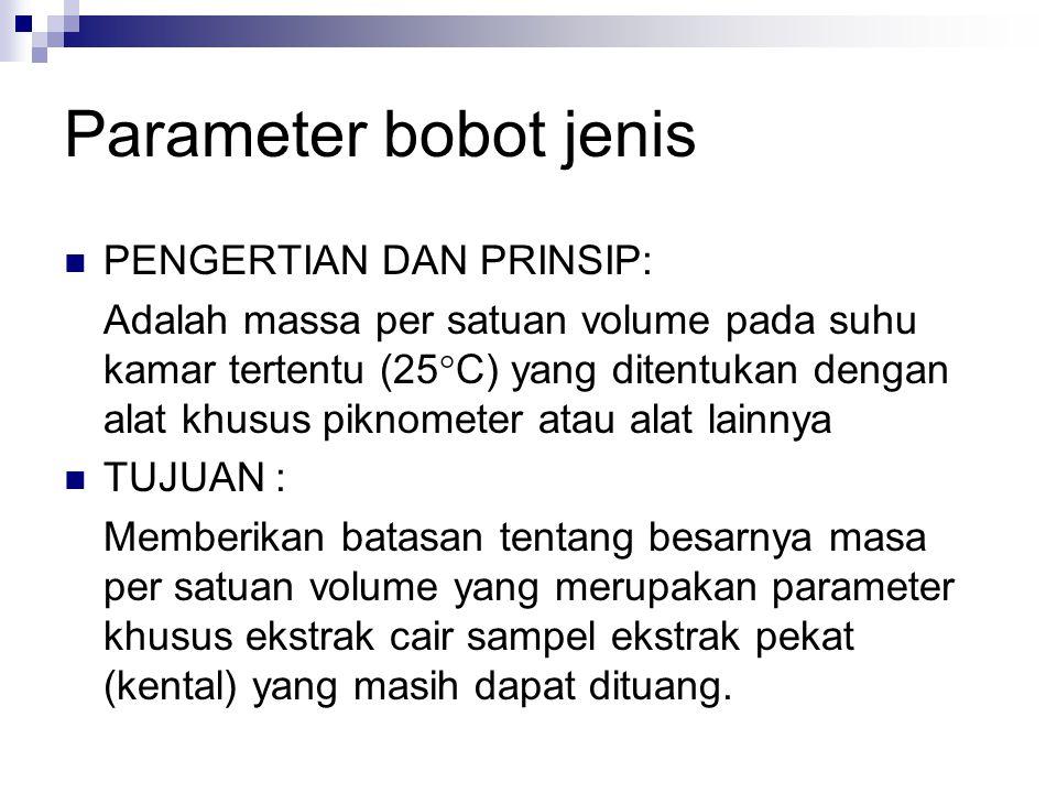 Parameter bobot jenis PENGERTIAN DAN PRINSIP: