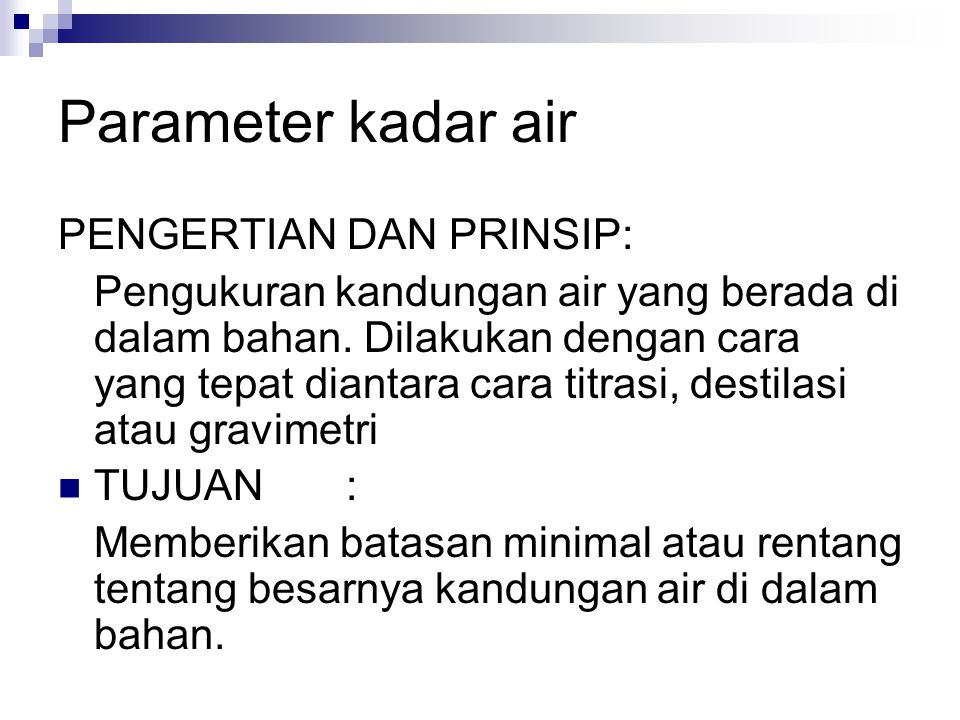 Parameter kadar air PENGERTIAN DAN PRINSIP: