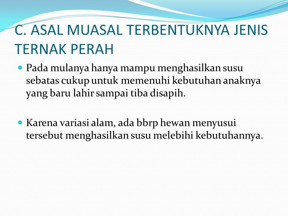 C. ASAL MUASAL TERBENTUKNYA JENIS TERNAK PERAH