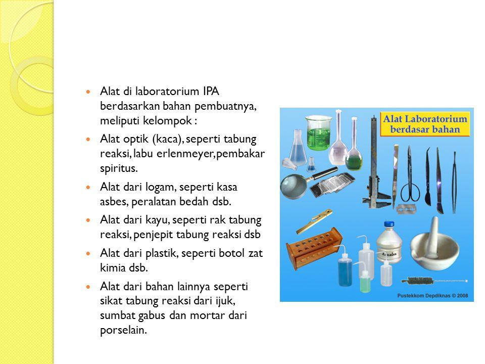 Alat di laboratorium IPA berdasarkan bahan pembuatnya, meliputi kelompok :