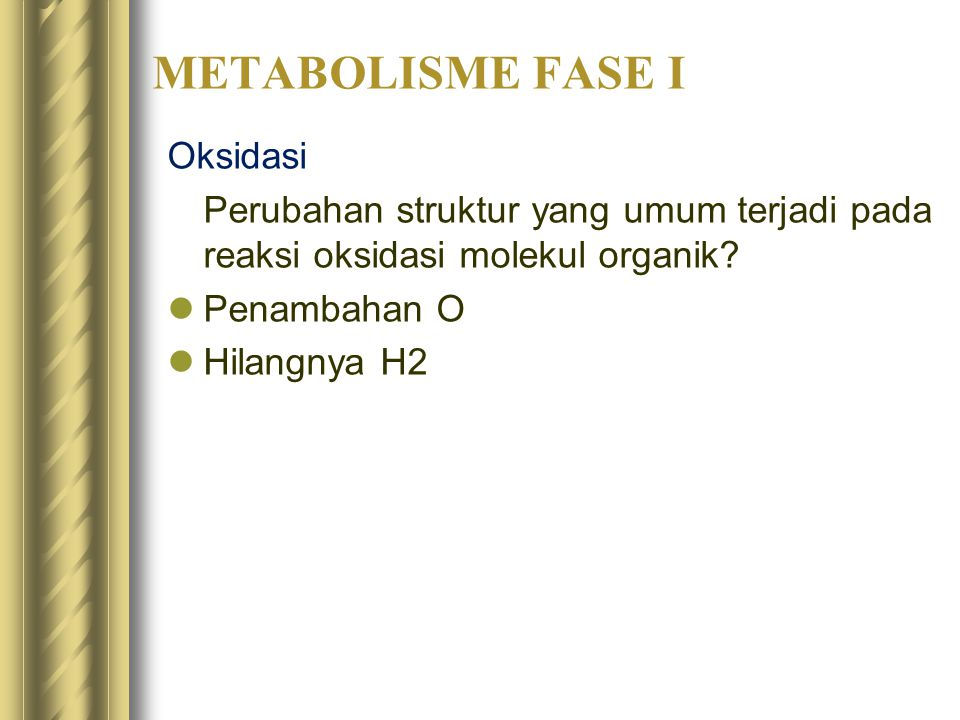 METABOLISME FASE I Oksidasi