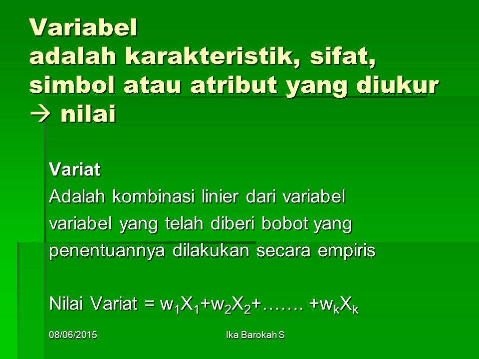 Variabel adalah karakteristik, sifat, simbol atau atribut yang diukur  nilai