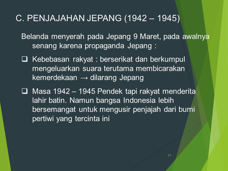 C. PENJAJAHAN JEPANG (1942 – 1945)