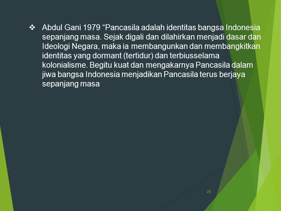 Abdul Gani 1979 Pancasila adalah identitas bangsa Indonesia sepanjang masa.