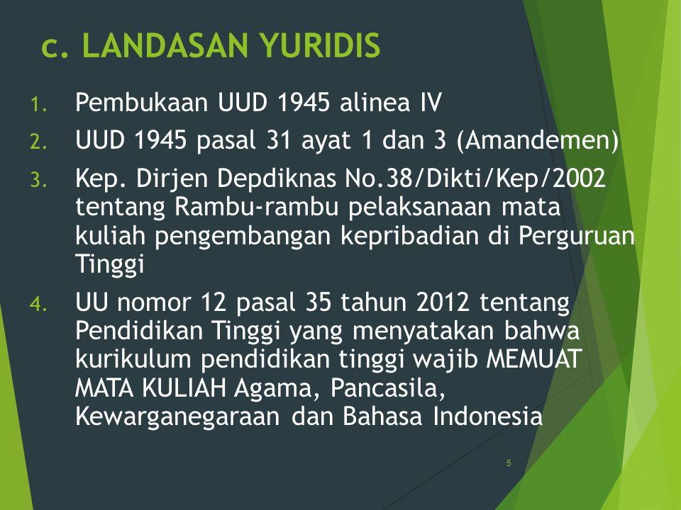 c. LANDASAN YURIDIS Pembukaan UUD 1945 alinea IV