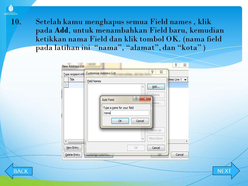 10. Setelah kamu menghapus semua Field names , klik