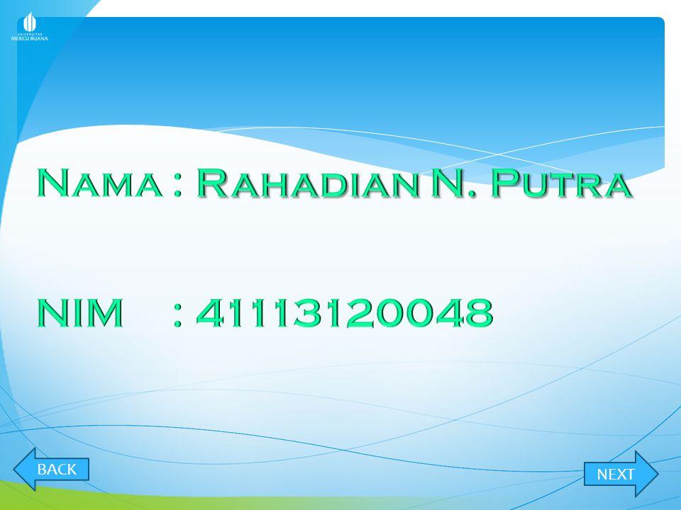 Nama : Rahadian N. Putra NIM : 41113120048 BACK NEXT