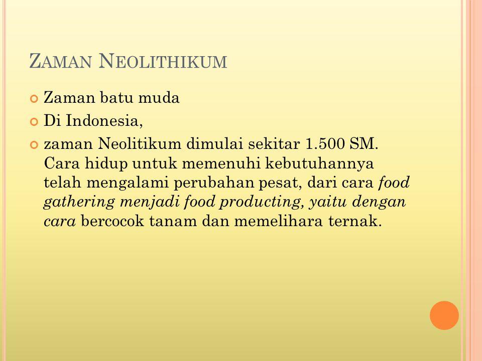 Zaman Neolithikum Zaman batu muda Di Indonesia,