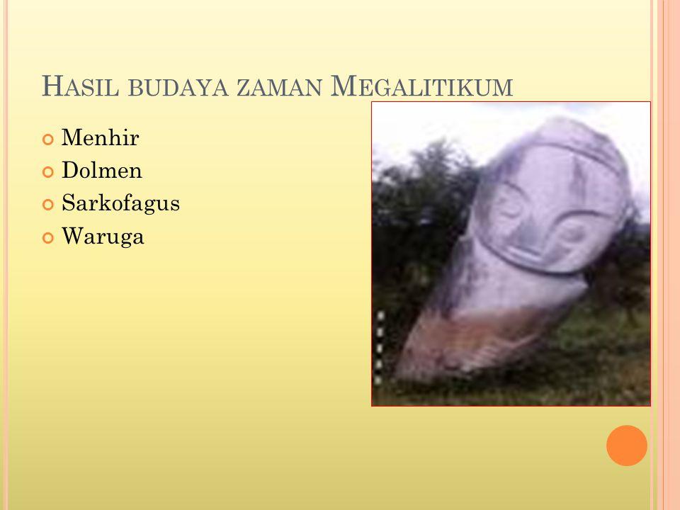 Hasil budaya zaman Megalitikum
