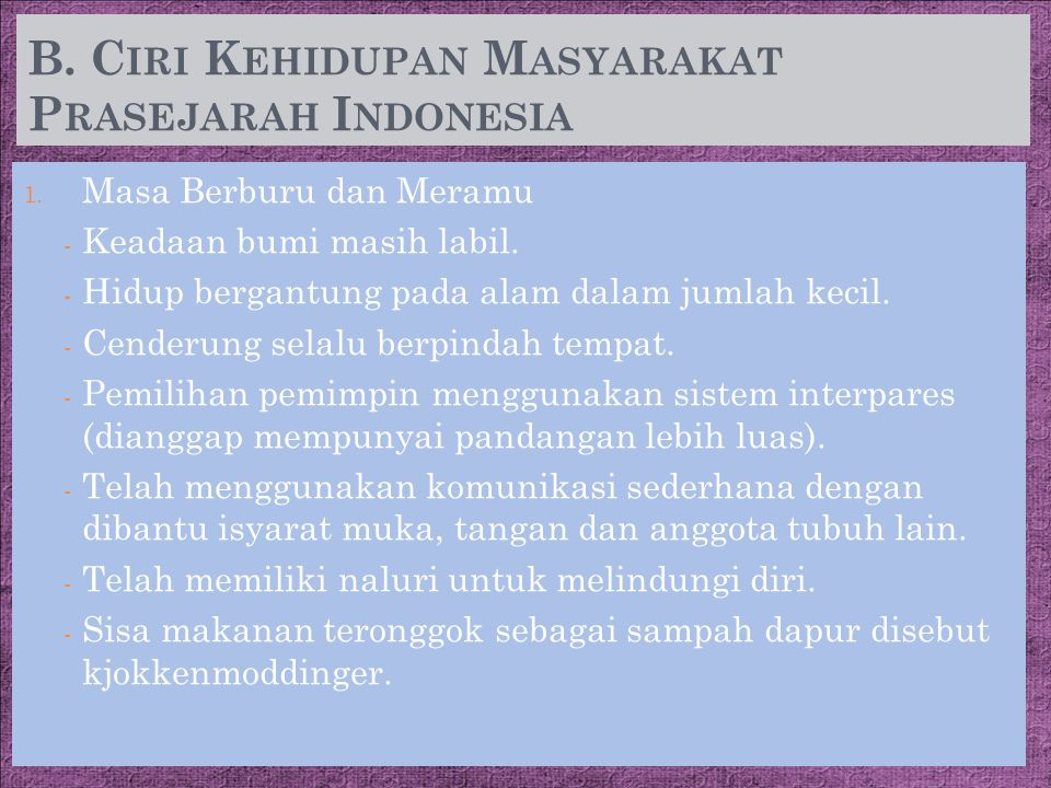 B. Ciri Kehidupan Masyarakat Prasejarah Indonesia