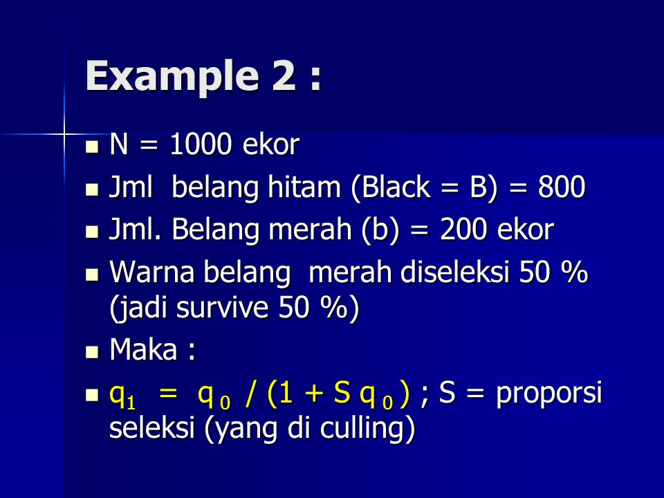 Example 2 : N = 1000 ekor Jml belang hitam (Black = B) = 800