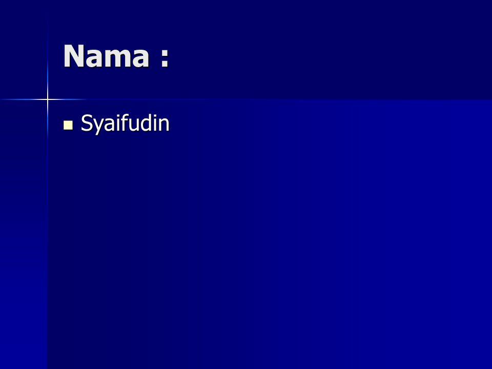 Nama : Syaifudin