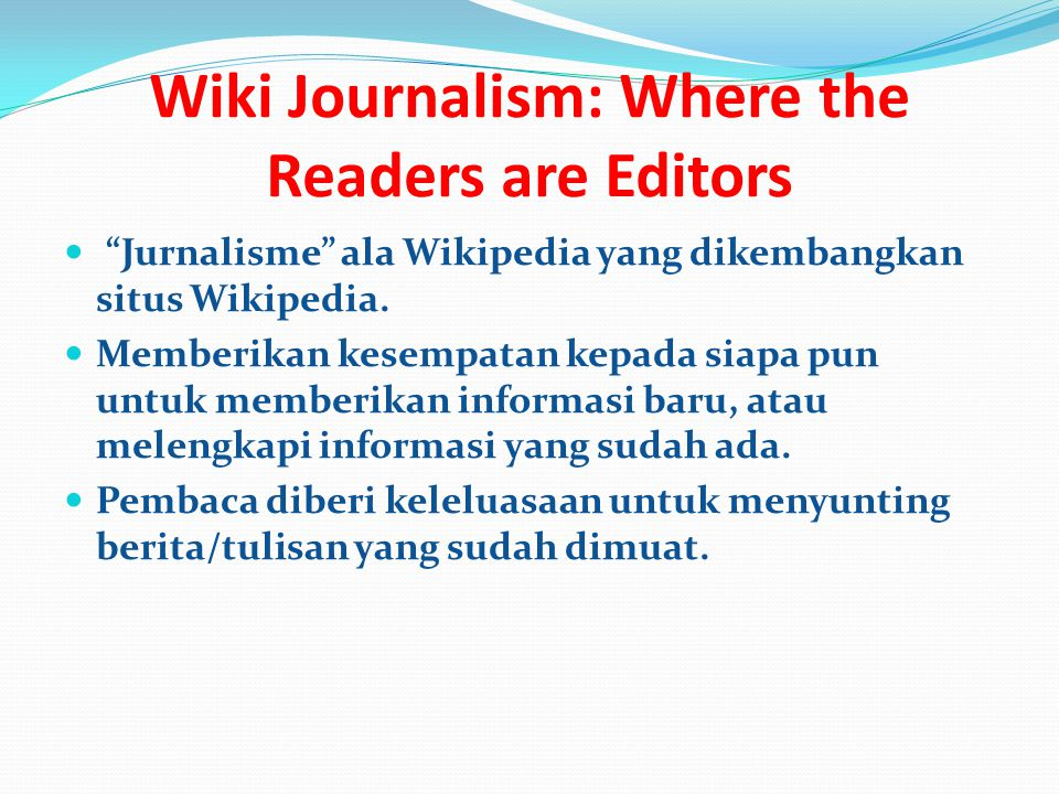 Wiki Journalism: Where the Readers are Editors