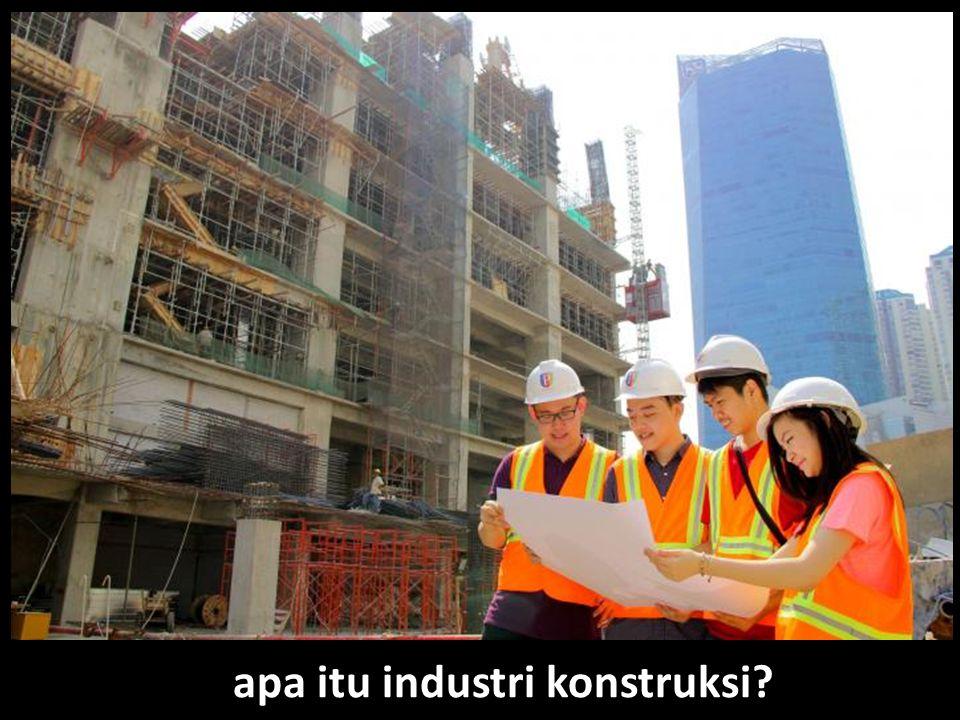 apa itu industri konstruksi