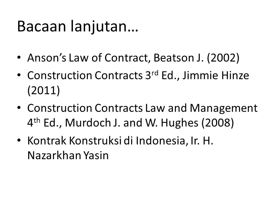 Bacaan lanjutan… Anson's Law of Contract, Beatson J. (2002)