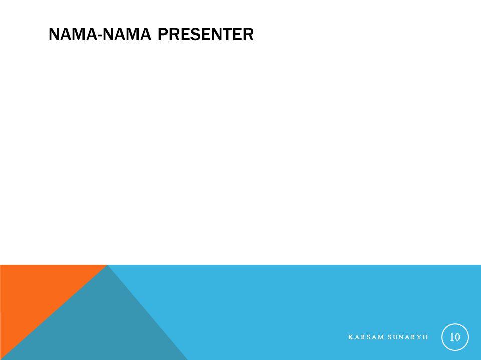 Nama-nama Presenter Karsam Sunaryo