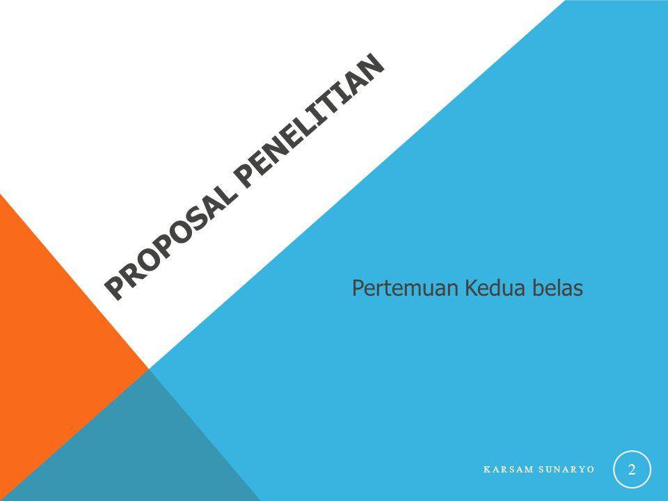 Proposal Penelitian Pertemuan Kedua belas Karsam Sunaryo
