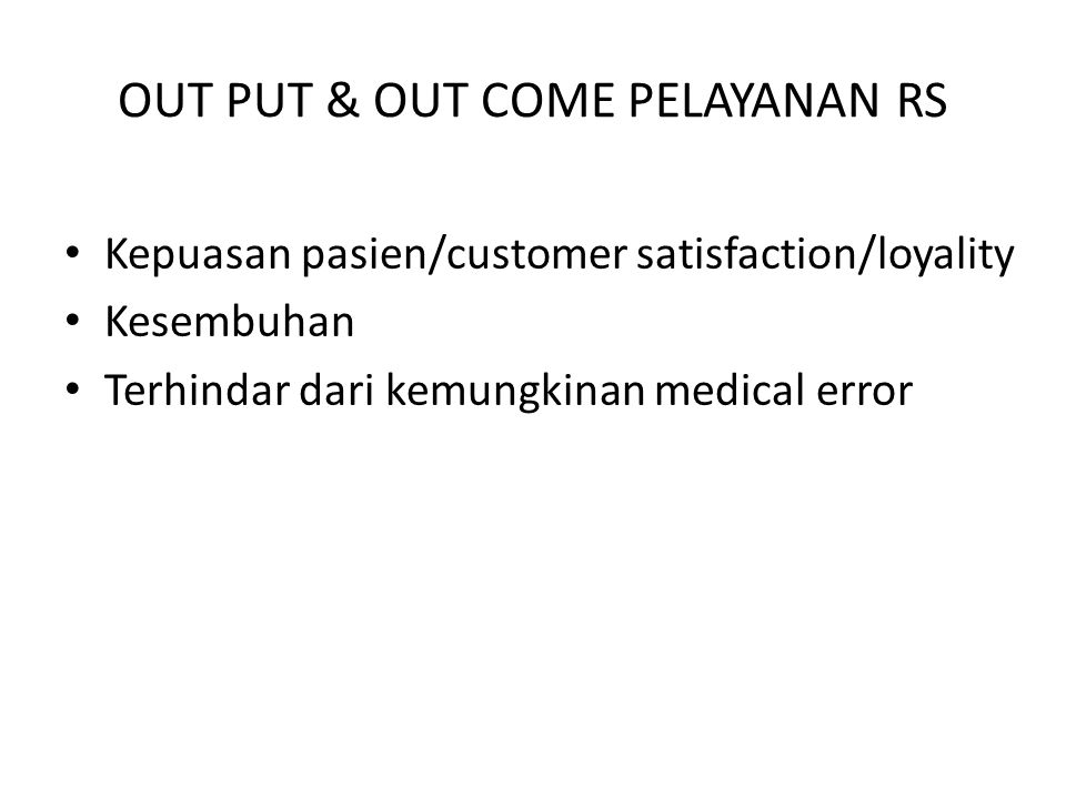 OUT PUT & OUT COME PELAYANAN RS