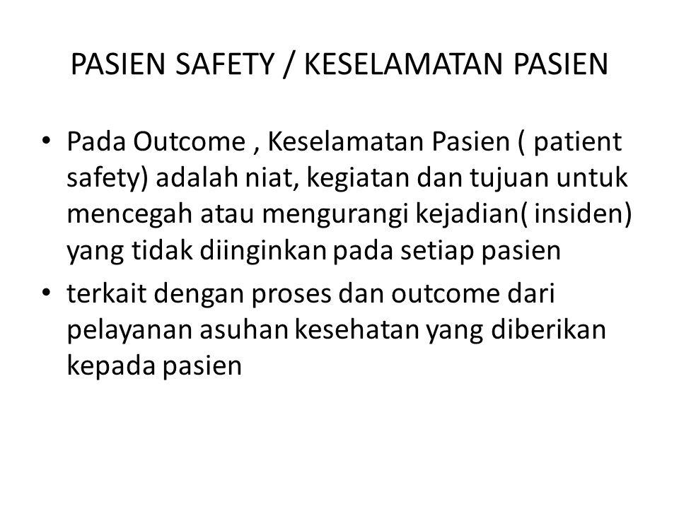 PASIEN SAFETY / KESELAMATAN PASIEN