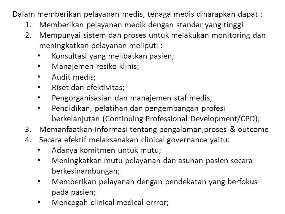 Dalam memberikan pelayanan medis, tenaga medis diharapkan dapat :