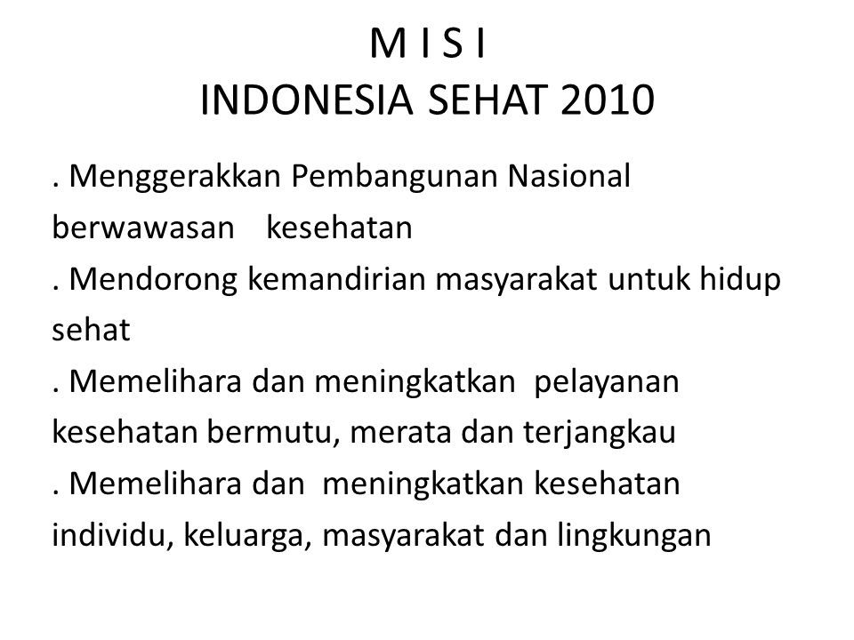 M I S I INDONESIA SEHAT 2010