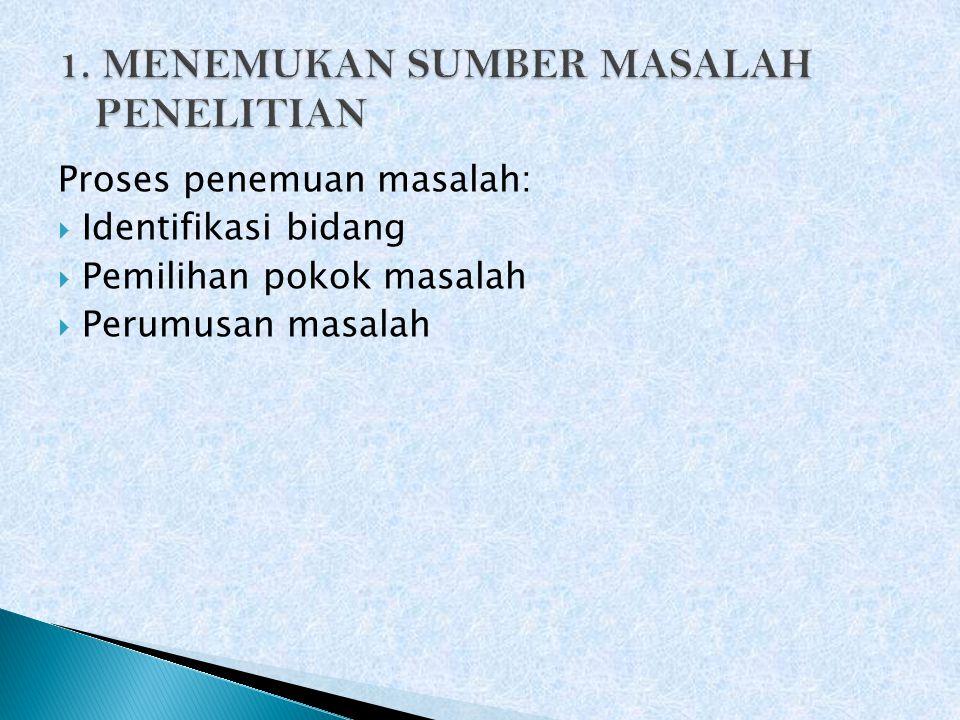 1. MENEMUKAN SUMBER MASALAH PENELITIAN