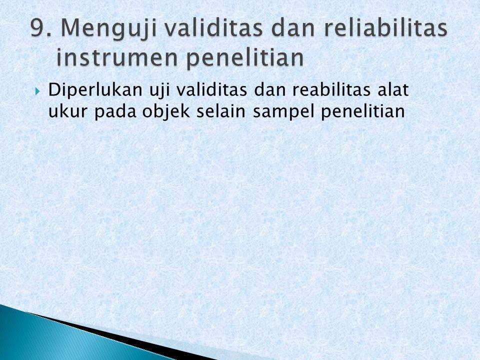 9. Menguji validitas dan reliabilitas instrumen penelitian