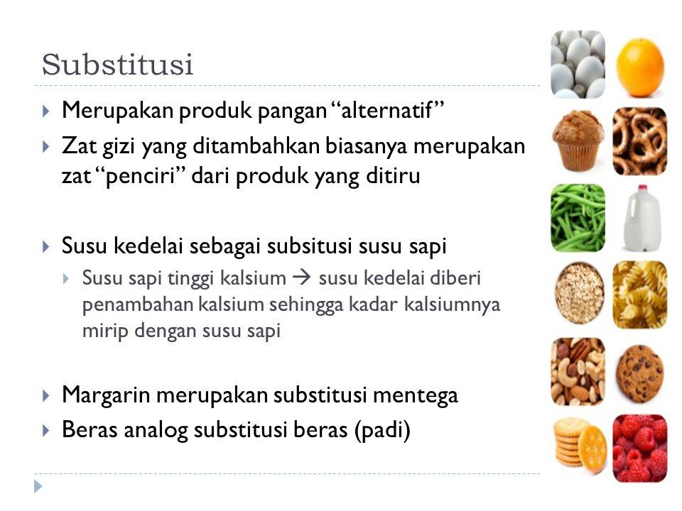 Substitusi Merupakan produk pangan alternatif