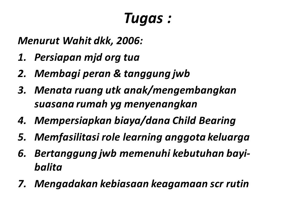 Tugas : Menurut Wahit dkk, 2006: Persiapan mjd org tua