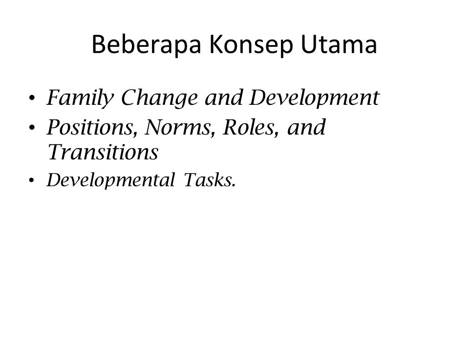 Beberapa Konsep Utama Family Change and Development