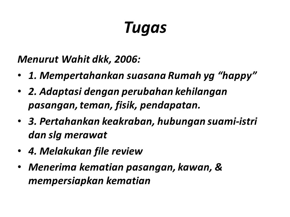 Tugas Menurut Wahit dkk, 2006: